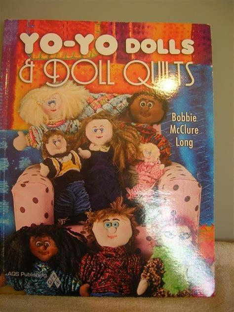 yo vol 8 books craft book called yo yo dolls doll quilts by bobby