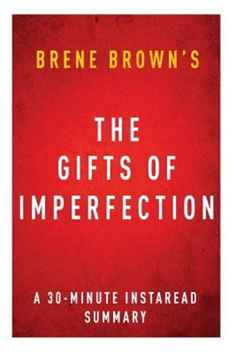 summary the gift of imperfection book by brene brown let go of who you think you re supposed to be and embrace who you are the gift of summary book paperback hardcover books the gifts of imperfection by brene brown a 30 minute