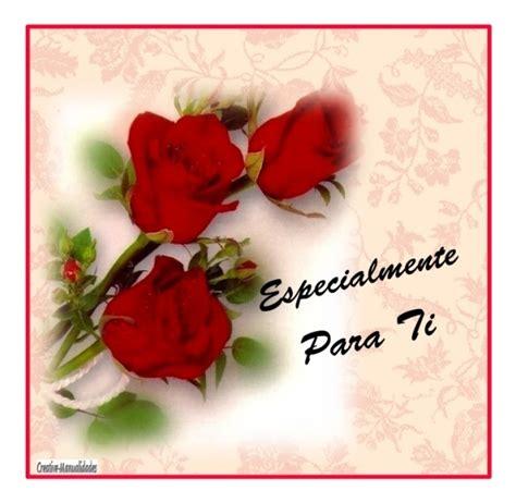 imagenes rosas para ti especialmente para ti tarjetitas ondapix tarjetitas ondapix