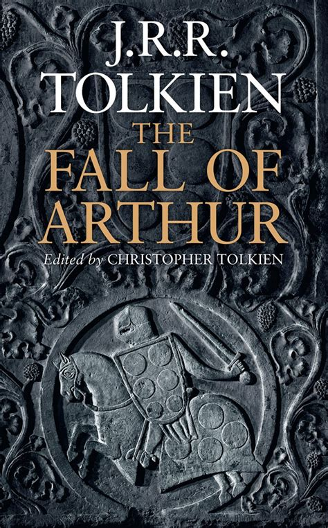 the fall of arthur unpublished tolkien epic the fall of arthur is released geekdad