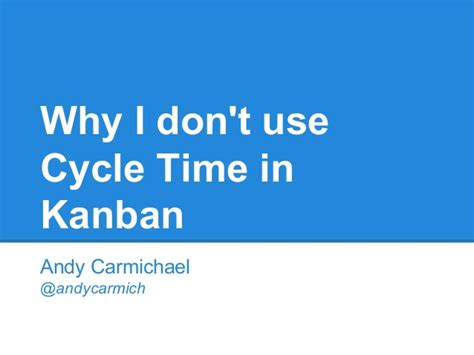 I Dont Use Botox by Why I Don T Use Cycle Time In Kanban