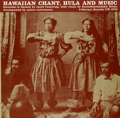 traditional hawaiian chants hawaiian chant hula and smithsonian folkways
