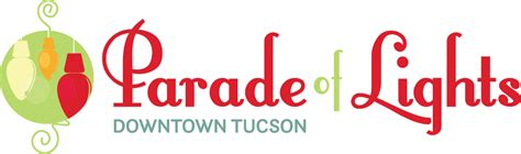 festival of lights tucson parade of lights downtown tucson partnership