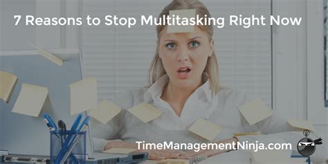 7 Reasons To Quit by 7 Reasons To Stop Multitasking Right Now Time Management