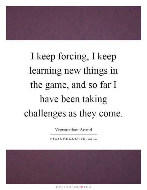 keep learning new things learning new things quotes sayings learning new things picture quotes