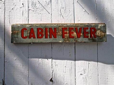 cabin fever symptoms 1000 images about wooden signs on cabin gift