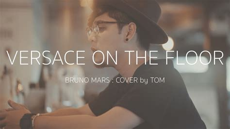 versace on the floor bruno mars cover by tom