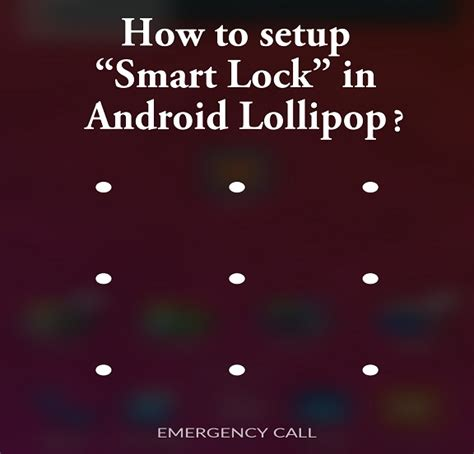 pattern unlock lollipop how to setup smart lock in android lollipop