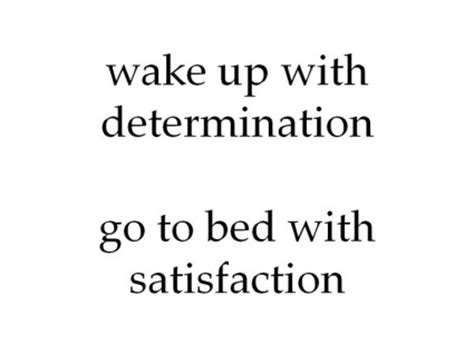 wake up with determination go to bed with satisfaction determination quotes sayings images page 27