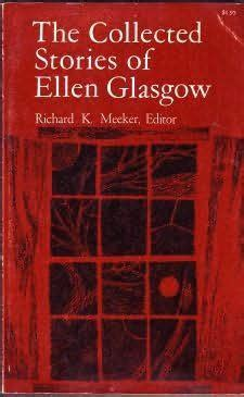 collected stories collected stories by ellen glasgow