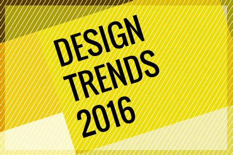 2016 design trends graphic design agency s predicted trends for 2016 the