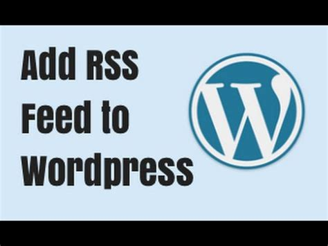 wordpress quick tutorial wordpress rss feeds and feedburner setup quick tutorial
