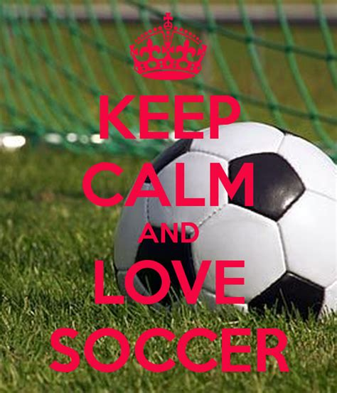 imagenes keep calm and love futbol keep calm and love soccer poster lani keep calm o matic