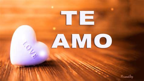 imagenes lindas de i love you te amo frases romanticas de amor con imagenes bonitas