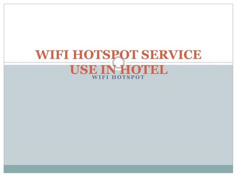 Wifi Id Manage Service ppt wifi hotspot importent useful in hotel kavach mobi powerpoint presentation id 7239355