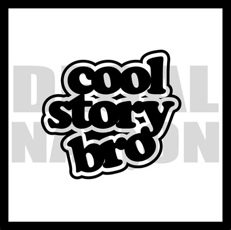 T Shirt Cool Story Bro High Quality cool story bro 183 decal nation 183 store powered by