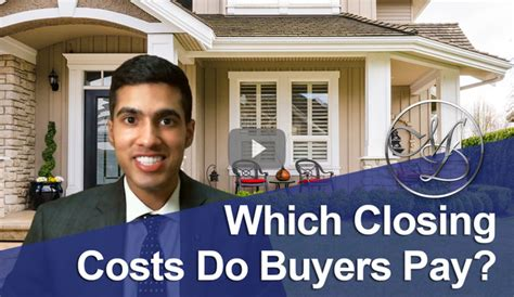 who should pay closing cost when buying a house which closing costs do buyers pay