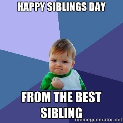 National Siblings Day Meme - best 25 national sibling day ideas on pinterest sibling