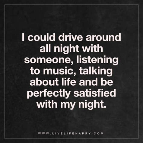 drive the life i could drive around all night with someone live life happy