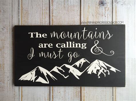 The Mountains Are Calling the mountains are calling and i must go handpainted