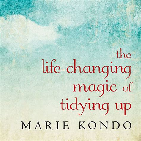 the changing of tidying up a magical story the changing magic of tidying up audiobook