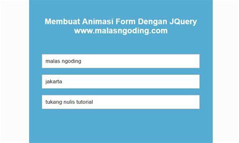 membuat form login jquery membuat animasi pada form dengan jquery archives malas