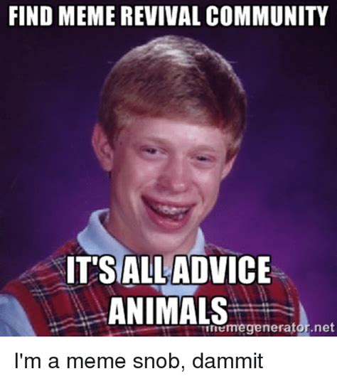 Advice Meme Generator - find meme revival community it s all advice animals