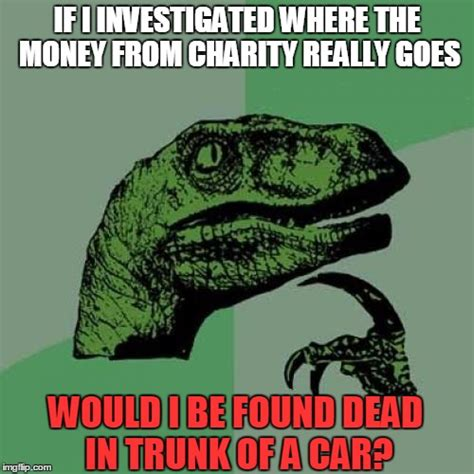 Charity Meme - money from charity az meme funny memes funny pictures