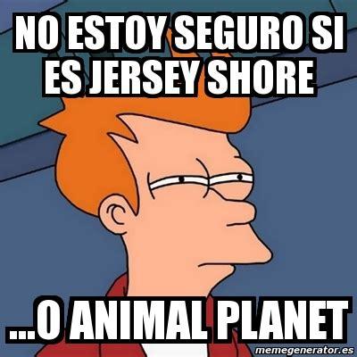 Jersey Shore Meme Generator - meme futurama fry no estoy seguro si es jersey shore