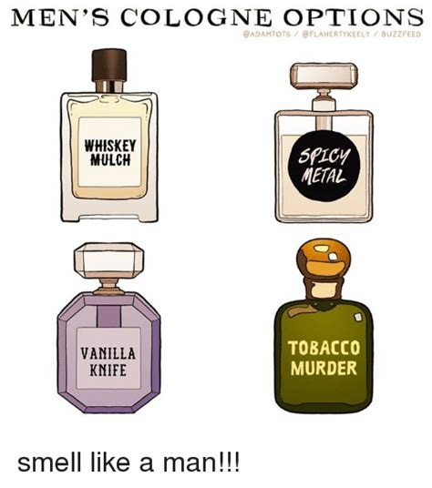 Cologne Meme - men s cologne options buzzfeed whiskey mulch metal vanilla