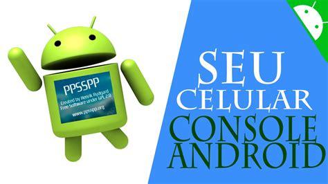 como transformar seu android em como transformar seu celular em console android