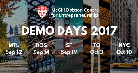 Entrepreneurship Mba Programs California by Mcgill Demo Days Mcgill Dobson Centre For