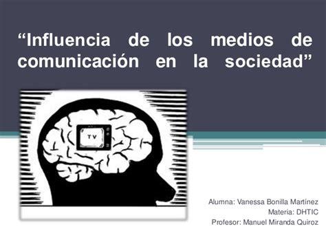 el poder de la publicidad sobre la sociedad la influencia influencia de los medios de comunicaci 243 n