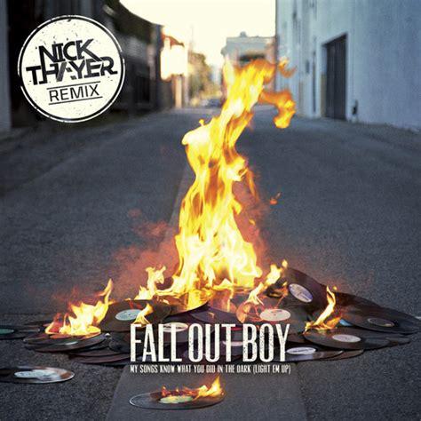 light em up fall out boy light em up nick thayer remix