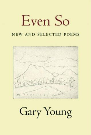 new and selected poems books even so new and selected poems by gary reviews