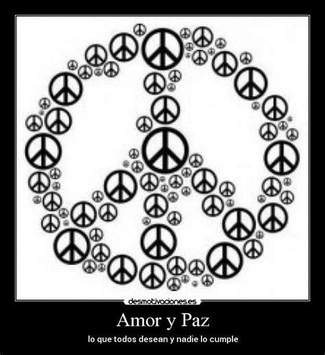 imagenes chistosas de amor y paz amor y paz desmotivaciones