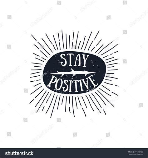 Stay Positive Quote Hand Drawn Style Stock Vector 471855182 Shutterstock Stay Template
