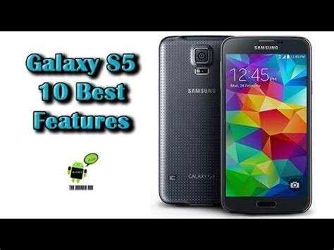galaxy s5 best features 10 best features of the galaxy s5