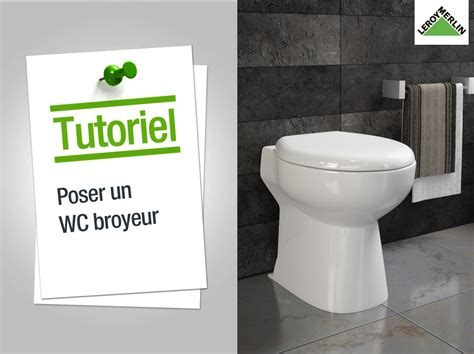 Wc Broyeur Leroy Merlin by Comment Poser Un Wc Broyeur Leroy Merlin