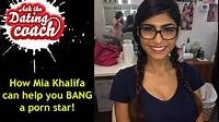 How Mia Khalifa Can Help You Bang A Porn Star  Ask The Dating Coach