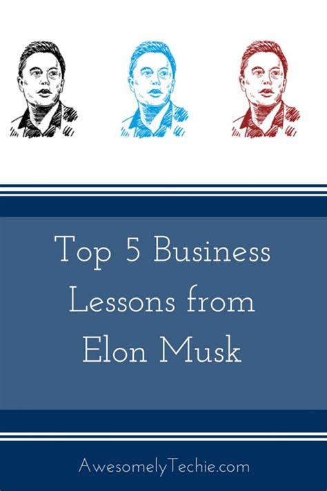 amazon com elon musk top 10 business lessons through an top 5 business lessons from elon musk awesomely techie