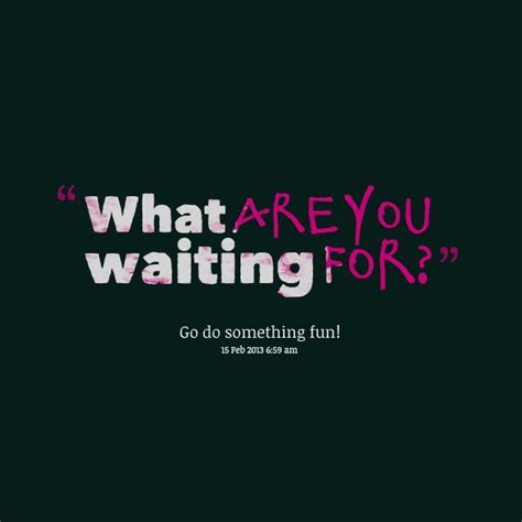 waiting quotes the hardest part is waiting quotes quotesgram