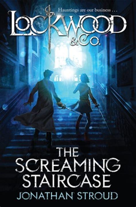 Lockwood Co1 The Screaming Staircase Jonathan Stroud the screaming staircase lockwood co 1 by jonathan