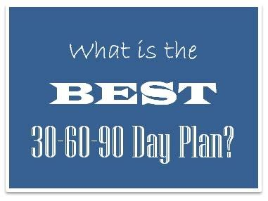 what does the best 30 60 90 day plan look like?