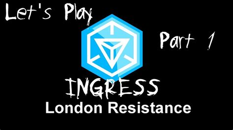 play ingress let s play ingress resistance part one