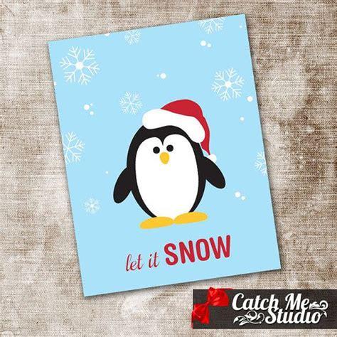 printable christmas cards penguin diy printable penguin let it snow christmas card