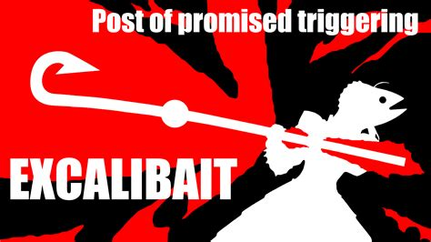 Bait Meme - excalibait bait this is bait know your meme
