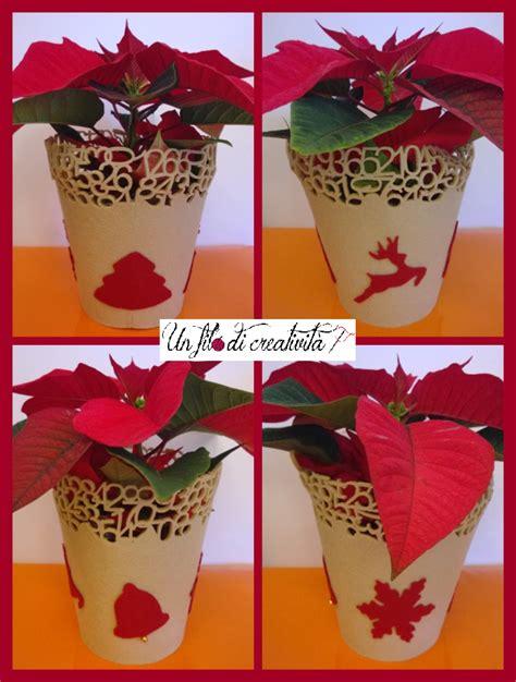 vasi natalizi porta vasi natalizi un filo di creativit 224