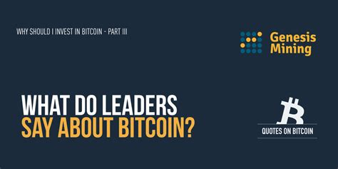 what do do what do leaders say about bitcoin genesis mining