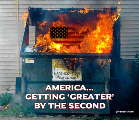 Dumpster Fire Meme - dumpster fire meme making america the great hate again